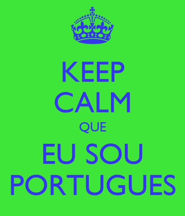 KEEP CALM QUE EU SOU PORTUGUES