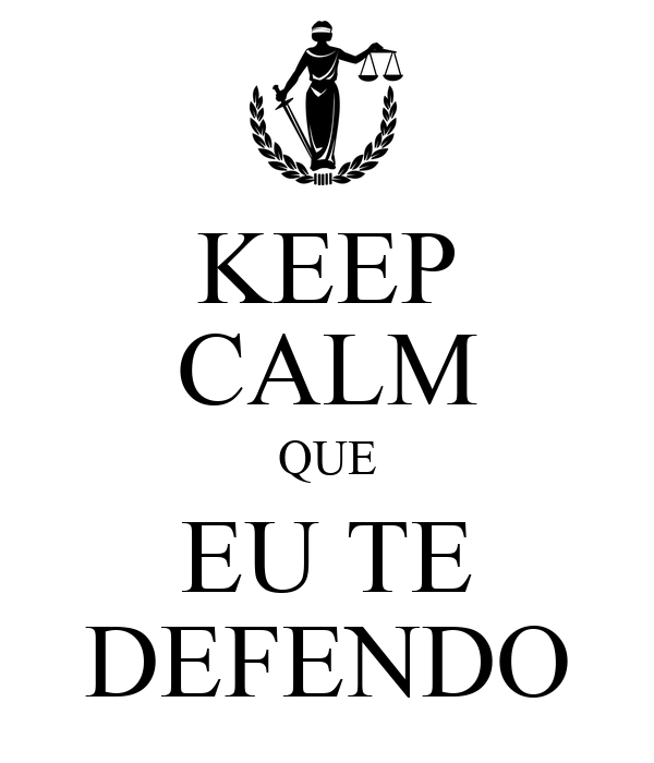 KEEP CALM QUE EU TE DEFENDO