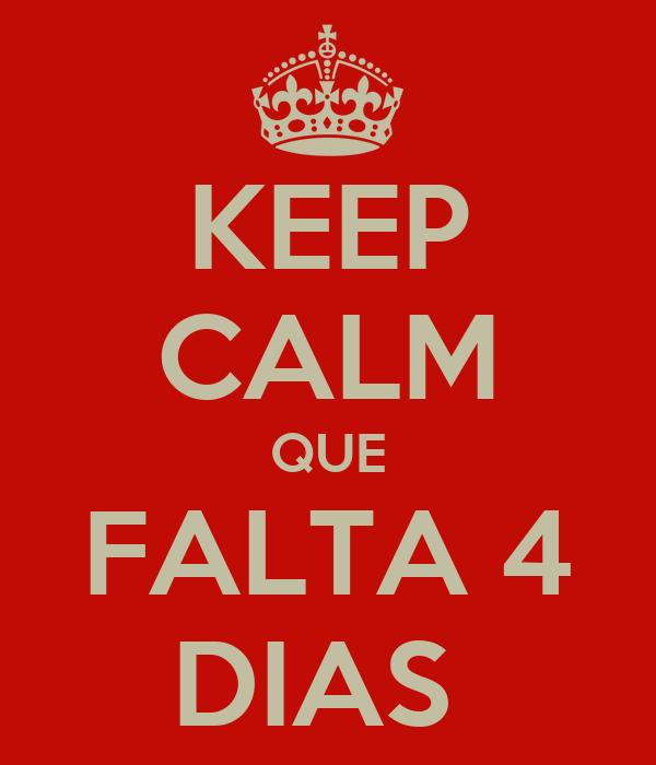 KEEP CALM QUE FALTA 4 DIAS