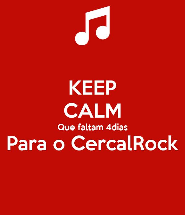 KEEP CALM Que faltam 4dias Para o CercalRock