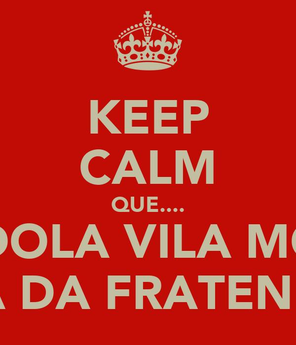 KEEP CALM QUE.... GRANDOLA VILA MORENA TERRA DA FRATENIDADE