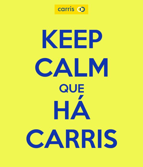KEEP CALM QUE HÁ CARRIS