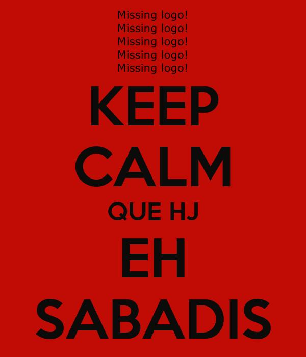 KEEP CALM QUE HJ EH SABADIS