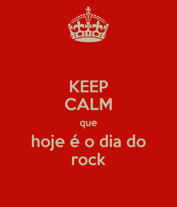 KEEP CALM que hoje é o dia do rock