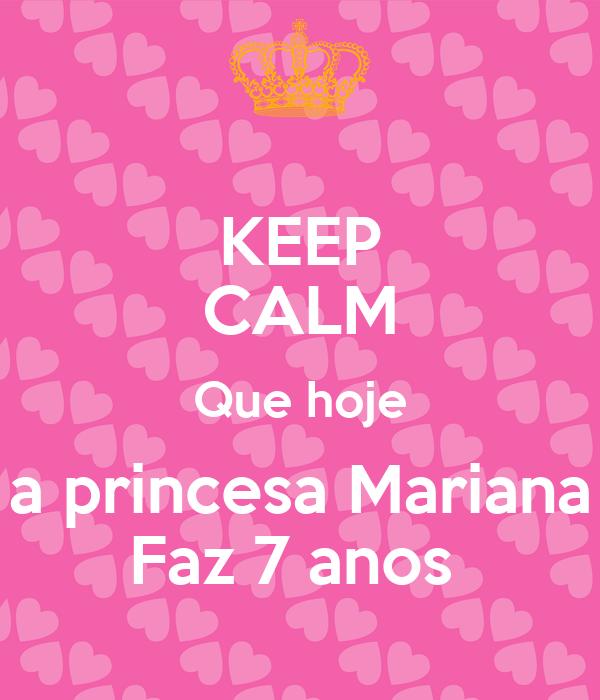 KEEP CALM Que hoje a princesa Mariana Faz 7 anos
