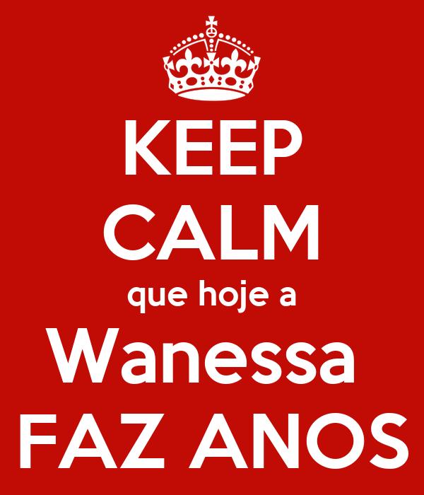 KEEP CALM que hoje a Wanessa  FAZ ANOS