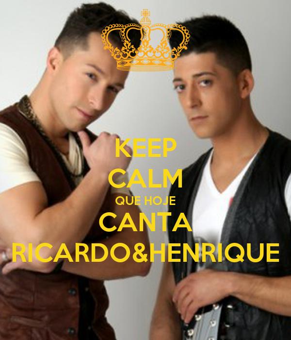 KEEP CALM QUE HOJE CANTA RICARDO&HENRIQUE