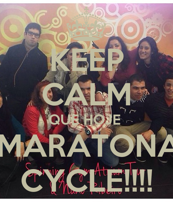 KEEP CALM QUE HOJE  HÁ MARATONA DE CYCLE!!!!