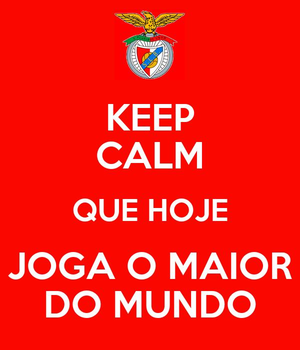 KEEP CALM QUE HOJE JOGA O MAIOR DO MUNDO