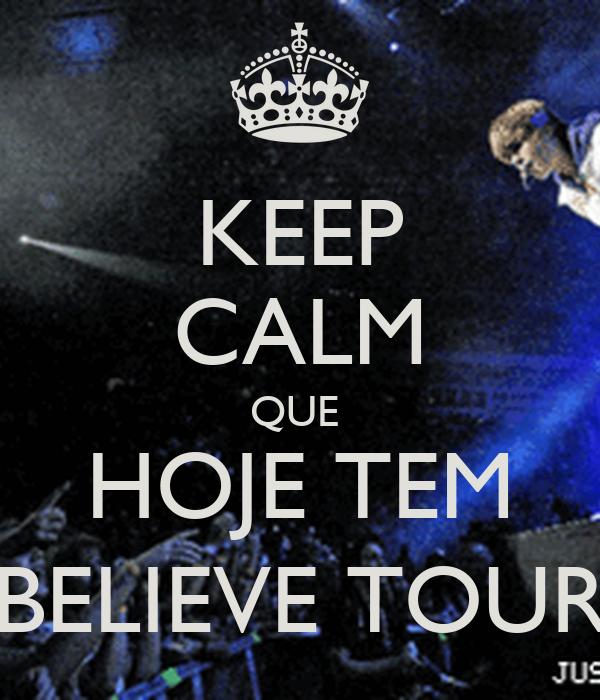KEEP CALM QUE  HOJE TEM BELIEVE TOUR