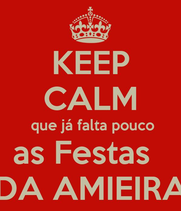 KEEP CALM  que já falta pouco as Festas    DA AMIEIRA