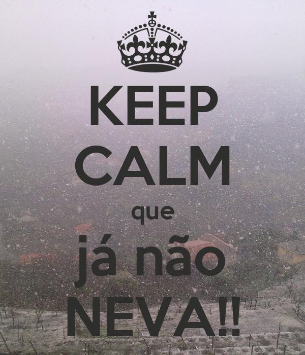 KEEP CALM que já não NEVA!!