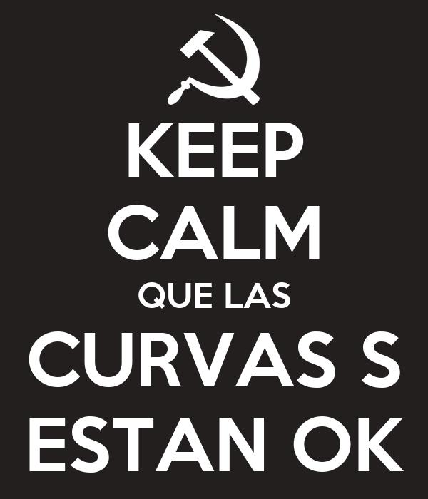KEEP CALM QUE LAS CURVAS S ESTAN OK