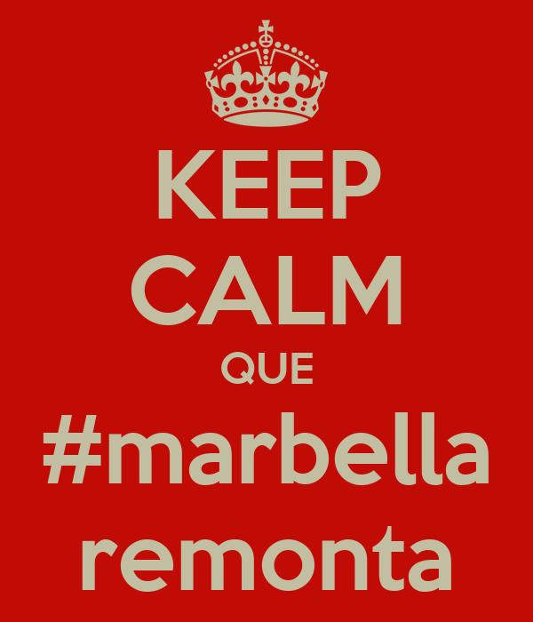 KEEP CALM QUE #marbella remonta