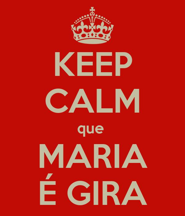 KEEP CALM que  MARIA É GIRA