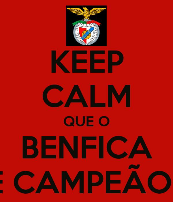 KEEP CALM QUE O BENFICA É CAMPEÃO!!