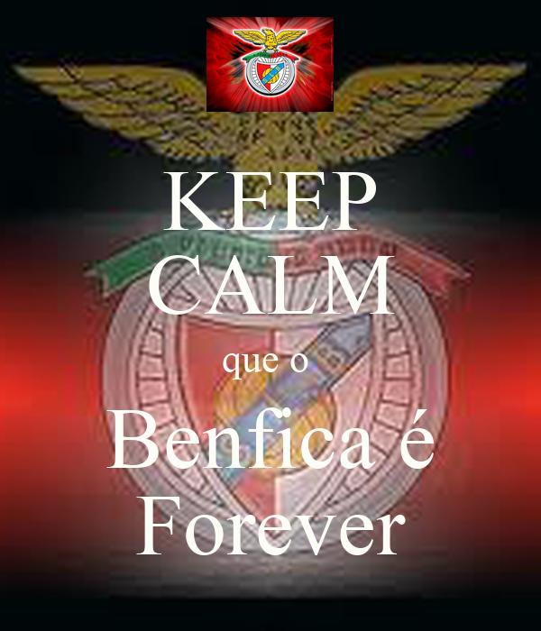 KEEP CALM que o  Benfica é Forever