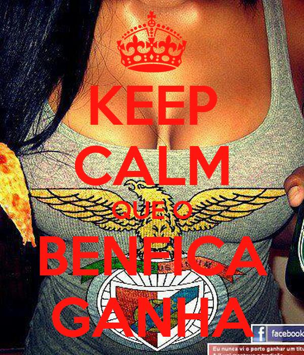 KEEP CALM QUE O BENFICA GANHA