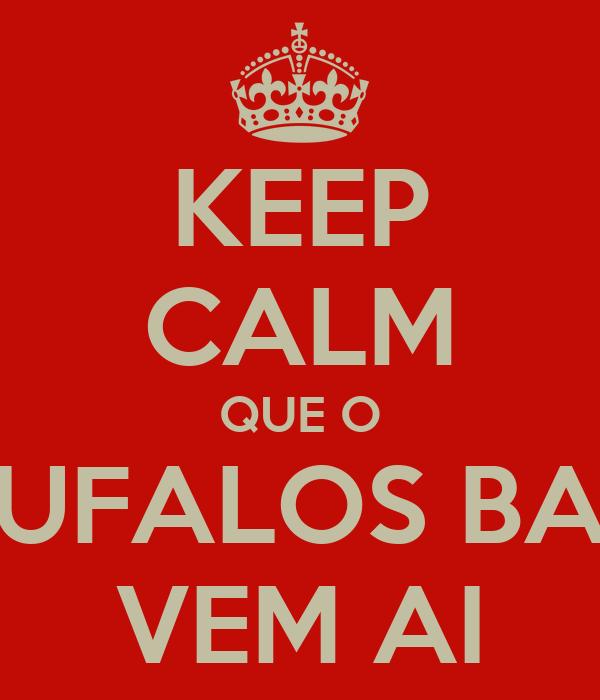 KEEP CALM QUE O BUFALOS BAR VEM AI
