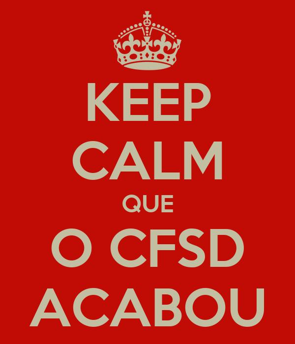 KEEP CALM QUE O CFSD ACABOU