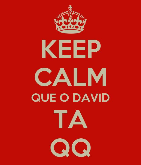 KEEP CALM QUE O DAVID TA QQ
