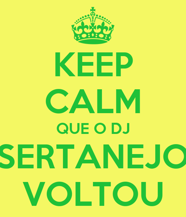 KEEP CALM QUE O DJ SERTANEJO VOLTOU