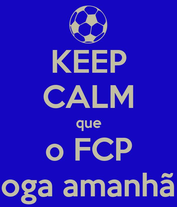 KEEP CALM que o FCP joga amanhã!