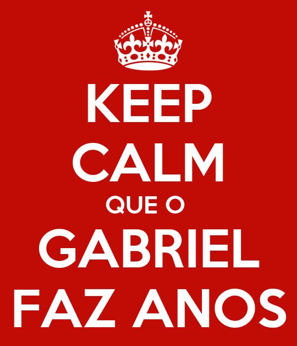 KEEP CALM QUE O  GABRIEL FAZ ANOS