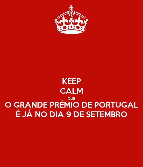 KEEP CALM QUE O GRANDE PRÉMIO DE PORTUGAL É JÁ NO DIA 9 DE SETEMBRO