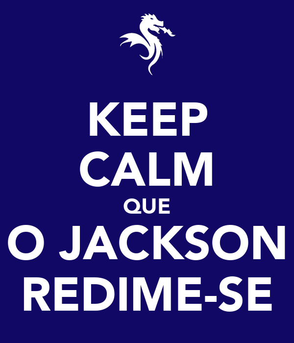 KEEP CALM QUE O JACKSON REDIME-SE