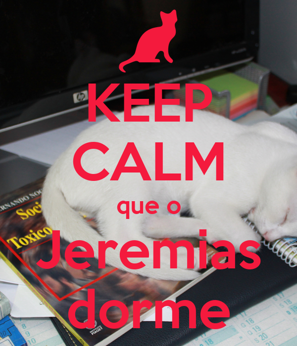 KEEP CALM que o Jeremias dorme