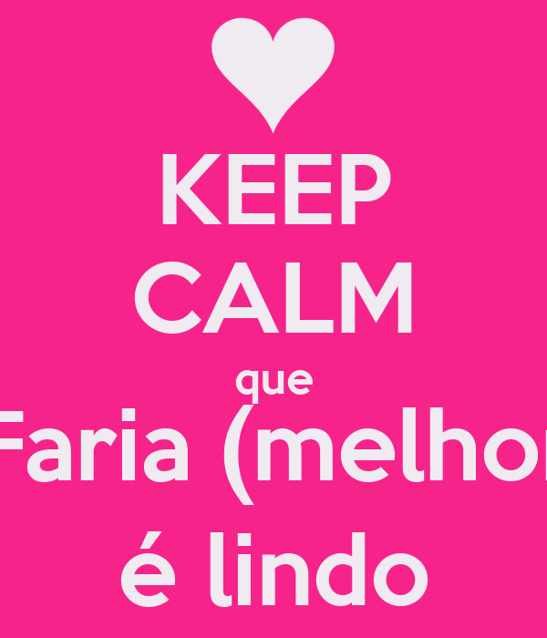 KEEP CALM que o João Faria (melhor amigo) é lindo