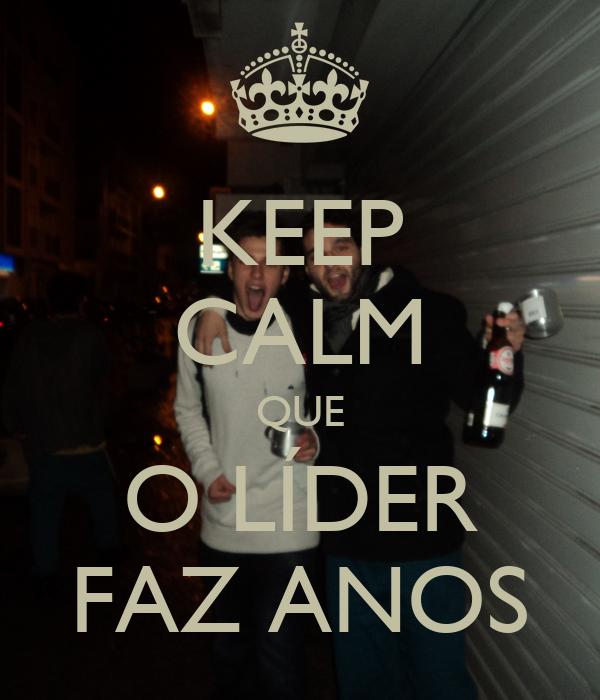 KEEP CALM QUE O LÍDER FAZ ANOS