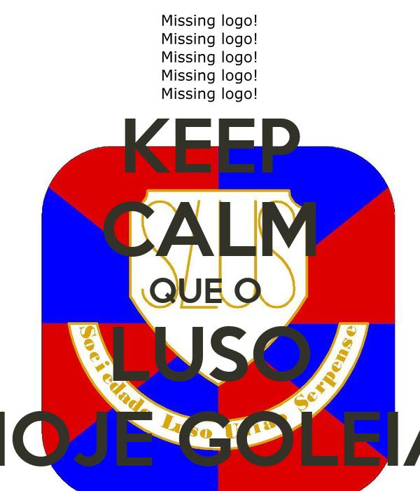 KEEP CALM QUE O  LUSO HOJE GOLEIA