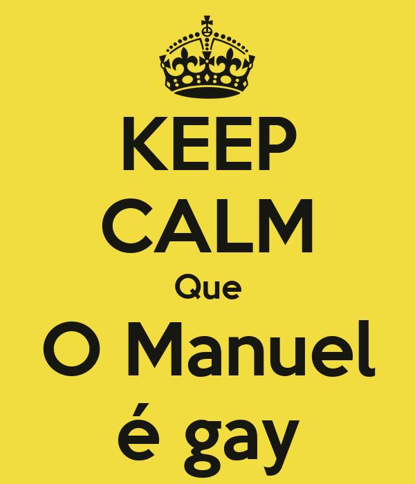 KEEP CALM Que O Manuel é gay