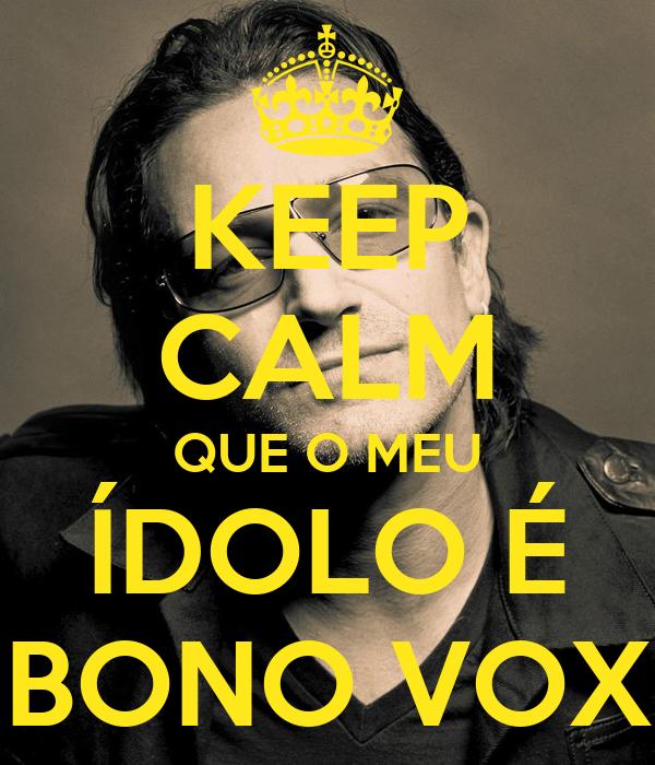 KEEP CALM QUE O MEU ÍDOLO É BONO VOX