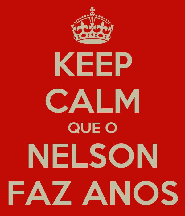 KEEP CALM QUE O NELSON FAZ ANOS