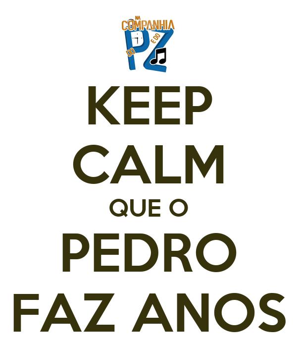 KEEP CALM QUE O PEDRO FAZ ANOS