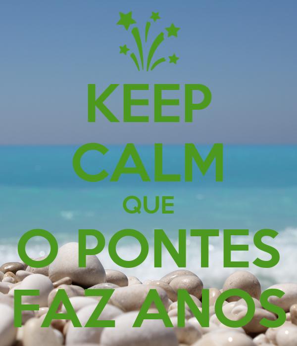 KEEP CALM QUE O PONTES FAZ ANOS