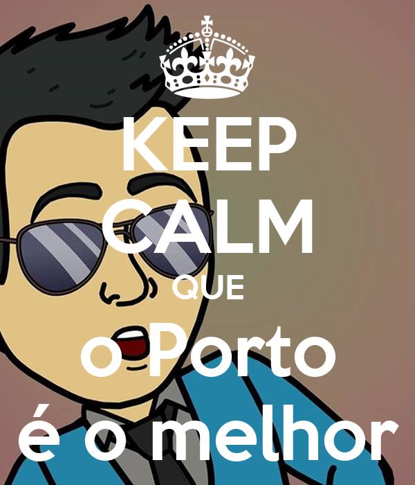 KEEP CALM QUE o Porto é o melhor
