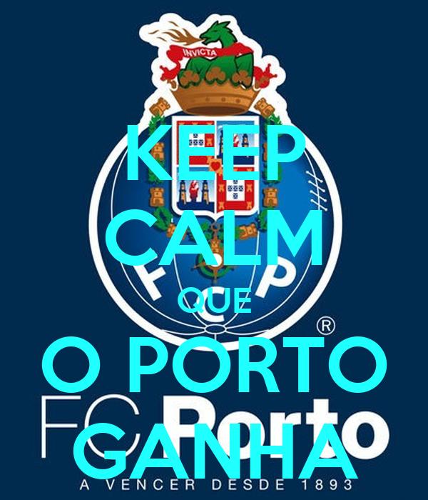 KEEP CALM QUE O PORTO GANHA