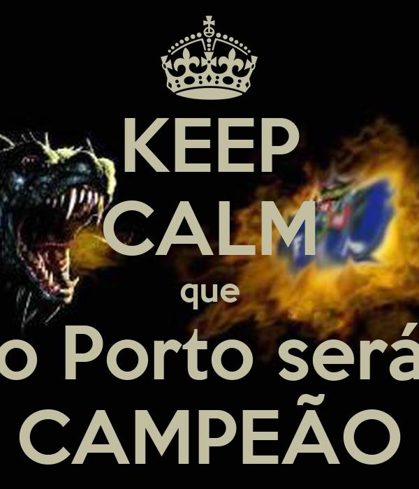 KEEP CALM que o Porto será CAMPEÃO