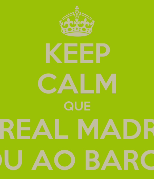 KEEP CALM QUE O REAL MADRID GANHOU AO BARCELONA