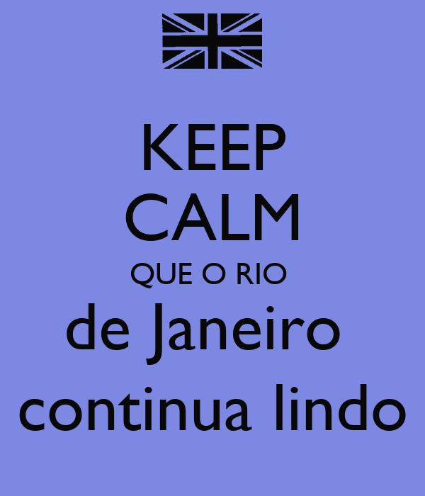 KEEP CALM QUE O RIO  de Janeiro  continua lindo