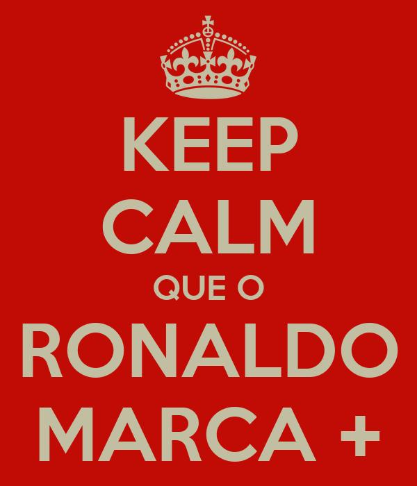 KEEP CALM QUE O RONALDO MARCA +