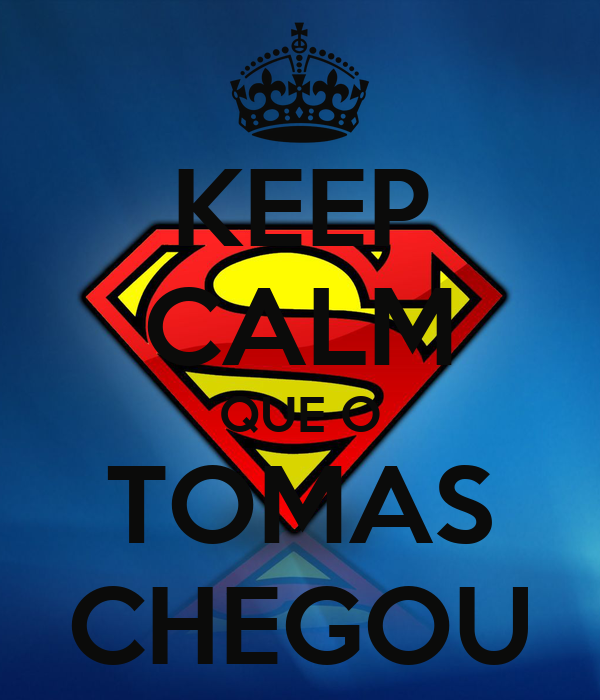 KEEP CALM QUE O TOMAS CHEGOU
