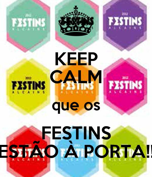 KEEP CALM que os FESTINS ESTÃO À PORTA!!