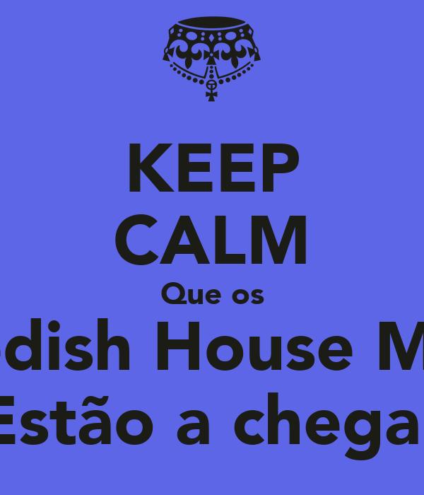KEEP CALM Que os Swedish House Mafia Estão a chegar