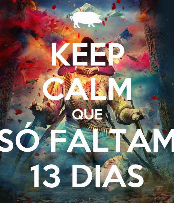 KEEP CALM QUE SÓ FALTAM 13 DIAS
