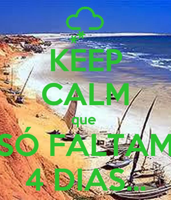 KEEP CALM que  SÓ FALTAM 4 DIAS...